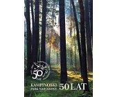 Szczegóły książki KAMPINOWSKI PARK NARODOWY - 50 LAT