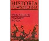 Szczegóły książki HISTORIA POWSZECHNA WIEK XVI - XVII