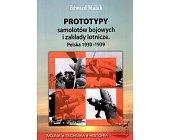 Szczegóły książki PROTOTYPY SAMOLOTÓW BOJOWYCH I ZAKŁADY LOTNICZE. POLSKA 1930-1939