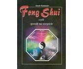 Szczegóły książki FENG SHUI CZYLI SPOSÓB NA SZCZĘŚCIE