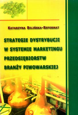 STRATEGIE DYSTRYBUCJI W SYSTEMIE MARKETINGU PRZEDSIĘBIORSTW ....