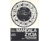 Szczegóły książki MANDALA ŻYCIA - ASTROLOGIA - MITY I RZECZYWISTOŚĆ (2 TOMY)
