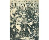 Szczegóły książki WIELKA WOJNA Z ZAKONEM KRZYŻACKIM W LATACH 1409-1411