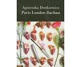 Szczegóły książki PARIS LONDON DACHAU