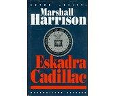 Szczegóły książki ESKADRA CADILLAC