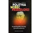 Szczegóły książki POLITYKA WOBEC PRZESZŁOŚCI