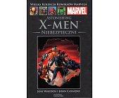 Szczegóły książki ASTONISHING X-MEN: NIEBEZPIECZNI (MARVEL 28)