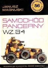 SAMOCHÓD PANCERNY WZ.34 (TYPY BRONI I UZBROJENIA - ZESZYT 56)