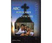 Szczegóły książki ABC FOTOGRAFII CYFROWEJ
