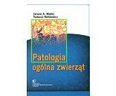 Szczegóły książki PATOLOGIA OGÓLNA ZWIERZĄT