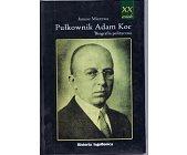 Szczegóły książki PUŁKOWNIK ADAM KOC
