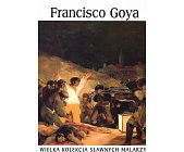 Szczegóły książki FRANCISCO GOYA (WIELKA KOLEKCJA SŁAWNYCH MALARZY)