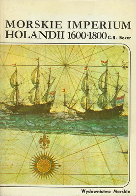 MORSKIE IMPERIUM HOLANDII 1600-1800