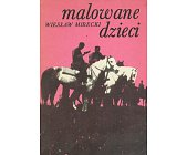 Szczegóły książki MALOWANE DZIECI
