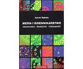 Szczegóły książki MEDIA I DZIENNIKARSTWO