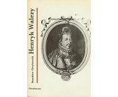 Szczegóły książki HENRYK WALEZY