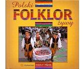 Szczegóły książki POLSKI FOLKLOR ŻYWY