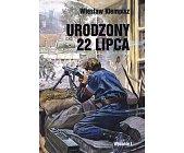 Szczegóły książki URODZONY 22 LIPCA