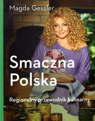 SMACZNA POLSKA. REGIONALNY PRZEWODNIK KULINARNY