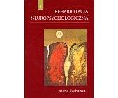 Szczegóły książki REHABILITACJA NEUROPSYCHOLOGICZNA - TOM 1