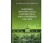 Szczegóły książki DOKTORZY HONORIS CAUSA UNIWERSYTETU WROCŁAWSKIEGO 1948-2002