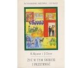 Szczegóły książki ŻYĆ W TYM ŚWIECIE I PRZETRWAĆ