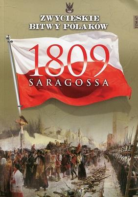 SARAGOSSA 1809 (ZWYCIĘSKIE BITWY POLAKÓW, TOM 67)