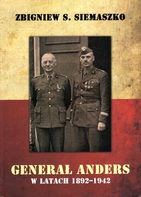 GENERAŁ ANDERS W LATACH 1892 - 1942