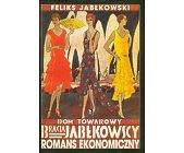 Szczegóły książki DOM TOWAROWY BRACIA JABŁKOWSCY - ROMANS EKONOMICZNY