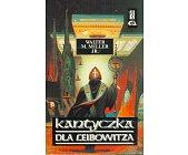 Szczegóły książki KANTYCZKA DLA LEIBOWITZA