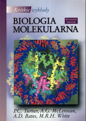 BIOLOGIA MOLEKULARNA - KRÓTKIE WYKŁADY