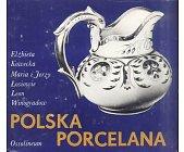 Szczegóły książki POLSKA PORCELANA