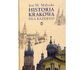 Szczegóły książki HISTORIA KRAKOWA DLA KAŻDEGO