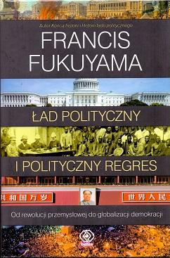 ŁAD POLITYCZNY I POLITYCZNY REGRES. OD REWOLUCJI PRZEMYSŁOWEJ DO GLOBALIZACJI DEMOKRACJI.