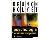 Szczegóły książki PSYCHOLOGIA KRYMINALISTYCZNA