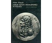 Szczegóły książki DZIEJE SZTUKI MEDALIERSKIEJ W POLSCE