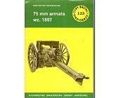 Szczegóły książki 75 MM ARMATA WZ.1897