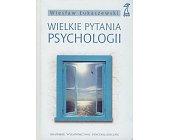 Szczegóły książki WIELKIE PYTANIA PSYCHOLOGII
