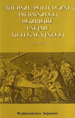 WIERSZE POLITYCZNE PIERWSZEGO ROZBIORU I SEJMU DELEGACYJNEGO 1772-1775