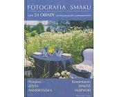 Szczegóły książki FOTOGRAFIA SMAKU CZYLI 24 OBIADY ...