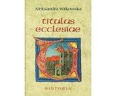 Szczegóły książki TITULUS ECCLESIAE