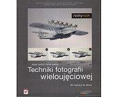 Szczegóły książki TECHNIKI FOTOGRAFII WIELOUJĘCIOWEJ
