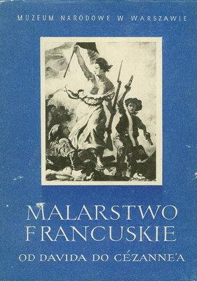 MALARSTWO FRANCUSKIE OD DAVIDA DO CEZANNE'A