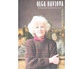 Szczegóły książki OLGA HAVLOVA. OPOWIEŚĆ O NIEZWYKŁYM ŻYCIU