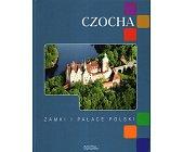 Szczegóły książki ZAMKI I PAŁACE POLSKI - CZOCHA