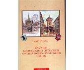 Szczegóły książki DWA WIEKI KULTURALNYCH I LITERACKICH POWIĄZAŃ POLSKO - BAZYLEJSKICH