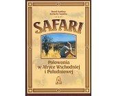 Szczegóły książki SAFARI - POLOWANIA W AFRYCE WSCHODNIEJ I POŁUDNIOWEJ