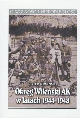 OKRĘG WILEŃSKI AK W LATACH 1944 - 1948