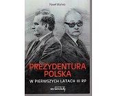 Szczegóły książki PREZYDENTURA POLSKA W PIERWSZYCH LATACH III RP