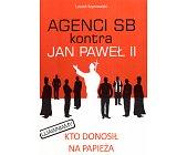 Szczegóły książki AGENCI SB KONTRA JAN PAWEŁ II